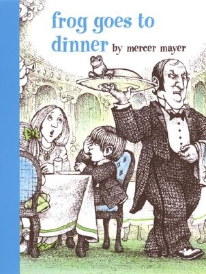 Frog Goes to Dinner By Mayer, Mercer